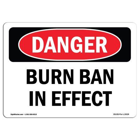 OSHA Danger Sign - Burn Ban In Effect 5