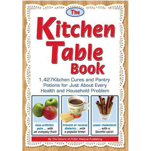 The Kitchen Table Book: 1,427 Kitchen Cures and Pantry Potions for ...
