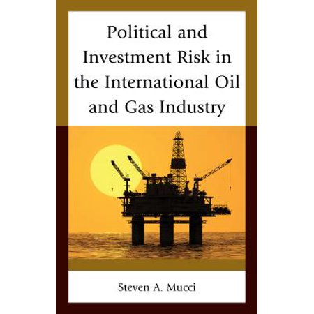 Political and Investment Risk in the International Oil and Gas Industry - (Best Careers In Oil And Gas Industry)