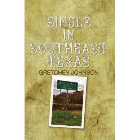 Single in Southeast Texas - eBook (Texas Single)