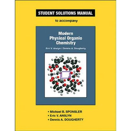 Anslyn & Dougherty's Modern Physical Organic Chemistry Student Solutions