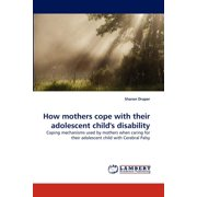How Mothers Cope with Their Adolescent Child's Disability