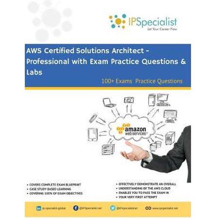 AWS Certified Solutions Architect - Professional Complete Study Guide: 100+ Exam Practice Questions