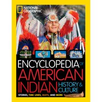 National Geographic Kids Encyclopedia of American Indian History and Culture : Stories, Timelines, Maps, and More
