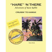 ''hare'' 'n There Adventures of Rosie Rabbit : Rosie Cruisin' to Hawaii