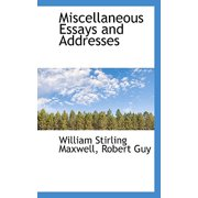 Miscellaneous Essays and Addresses