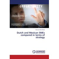 Dutch and Mexican Smes Compared in Terms of Strategy