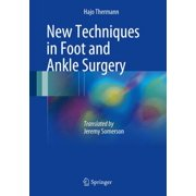 New Techniques in Foot and Ankle Surgery