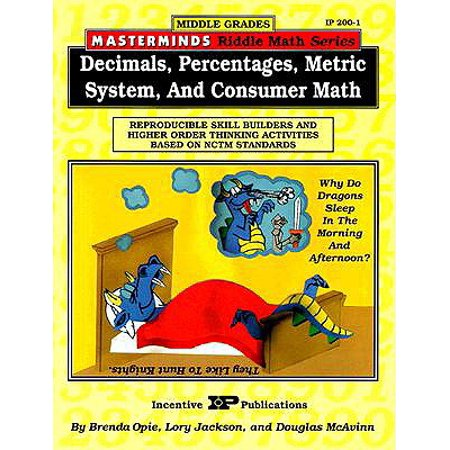 Masterminds Riddle Math for Middle Grades: Decimals, Percentages, Metric System, and Consumer Math : Reproducible Skill Builders and Higher Order Thinking Activities Based on Nctm Standards