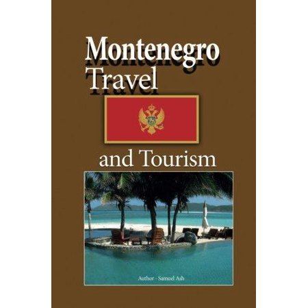 Montenegro Travel And Tourism  History  Culture  Sights And Locations  Travel Information