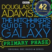 Hitchhiker's Guide To The Galaxy, The Primary Phase Special - Audiobook