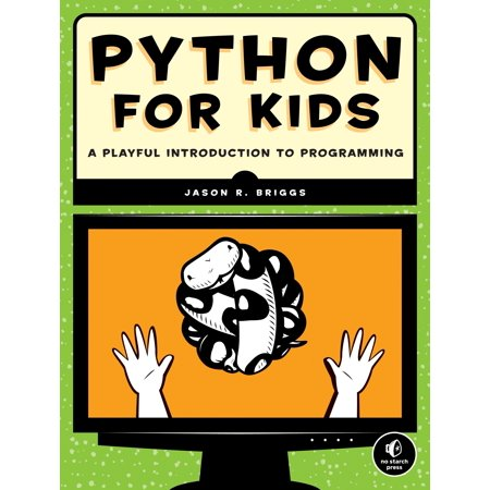 Python for Kids: A Playful Introduction to Programming (Paperback) (Alice Programming Book)