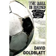 The Ball Is Round : A Global History of Soccer
