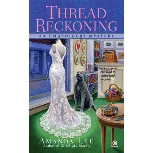 Thread Reckoning: An Embroidery Mystery