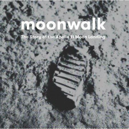 Moonwalk : The Story of the Apollo 11 Moon