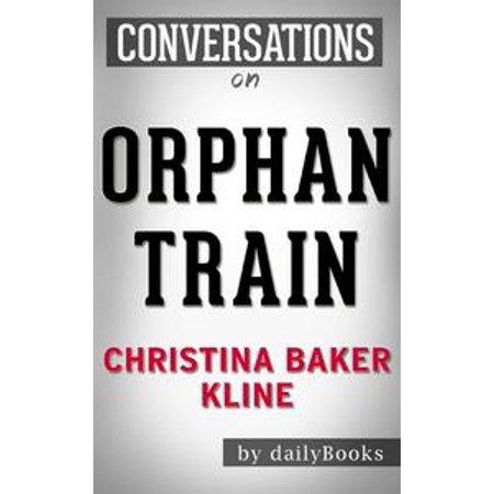 Kline Trains (Conversations on Orphan Train: A Novel By Christina Baker Kline - eBook )