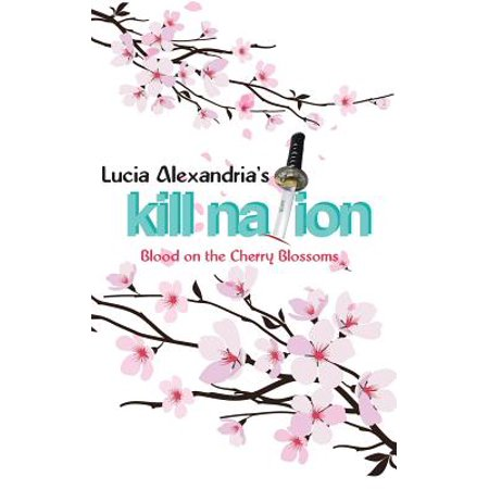 Kill Nation : Blood on the Cherry Blossoms