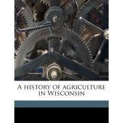 A History of Agriculture in Wisconsin