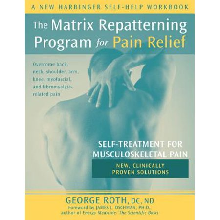 The Matrix Repatterning Program for Pain Relief : Self-Treatment for Musculoskeletal Pain - Twins From The Matrix