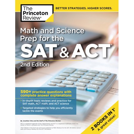 Math and Science Prep for the SAT & ACT, 2nd Edition : 590+ Practice Questions with Complete Answer