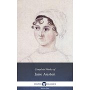 Complete Works of Jane Austen (Delphi Classics) - eBook