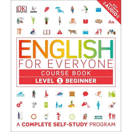 English for Everyone: Level 1: Beginner, Course Book : A Complete Self-Study (Best English As A Second Language Programs)