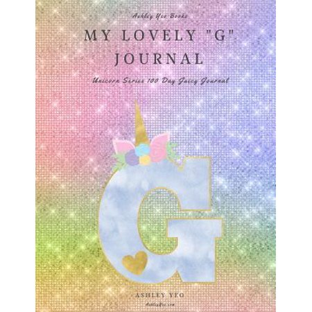 My Lovely G Journal: Unicorn Series 100 Day Juicy Journal Paperback