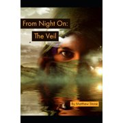 From Night On:: From Night On: The Veil (Paperback)