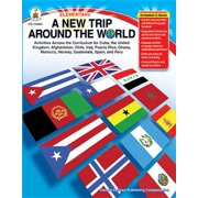 A New Trip Around the World, Grades K - 5 : Activities Across the Curriculum for Cuba, the United Kingdom, Afghanistan, Chile, Iraq, Puerto Rico, Ghana, Morocco, Norway, Guatemala, Spain, and Peru