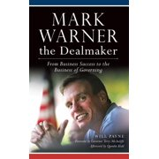 Mark Warner the Dealmaker: From Business Success to the Business of Governing (Hardcover)