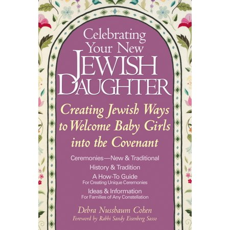 (Celebrating Your New Jewish Daughter : Creating Jewish Ways to Welcome Baby Girls Into the Covenant)