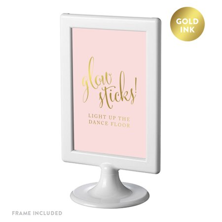 - Framed Party Signs, Blush Pink with Gold Ink, 4x6-inch, Glow Sticks Light Up the Dance Floor, Double-Sided