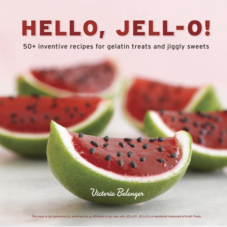 Hello, Jell-O! : 50+ Inventive Recipes for Gelatin Treats and Jiggly - Best Halloween Jello Shot Recipes
