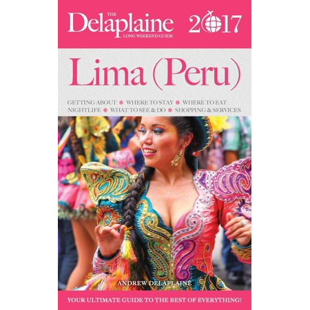 Lima (Peru) - The Delaplaine 2017 Long Weekend Guide -