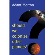 Should We Colonize Other Planets? - eBook