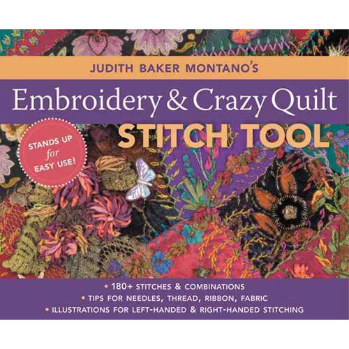 Judith Baker Montano's Embroidery & Crazy Quilt Stitch Tool: 180+ Stitches &...