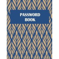 Password Book : The Personal Internet Address & Password Log Book with Tabs Alphabetized, Large Print Password Book 8.5 X 11 Internet Password Logbook, Password Organizer Notebook