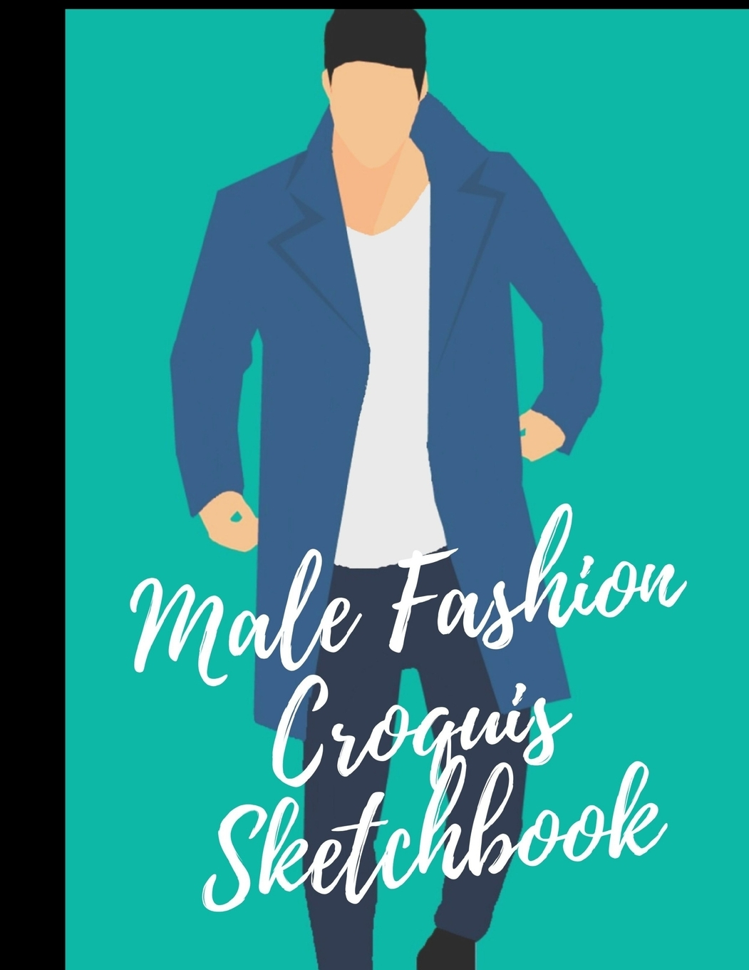 Male Fashion Croquis Sketchbook A Simple Theme Professional Cool Cute Casual Male Model Figure Body Illustration Templates Sketchpad With 300 Drawn Images For Designers To Sketch And Design Your High Walmart Com
