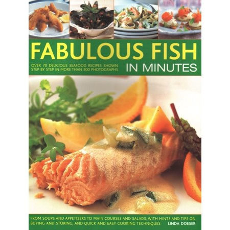 Fabulous Fish in Minutes : Over 70 Delicious Seafood Recipes Shown Step-By-Step in More Than 300 Photographs: From Soups and Starters to Main Courses and Salads, with Hints and Tips on Buying and Storing, and Quick and Easy Cooking Techniques - Main Halloween Course