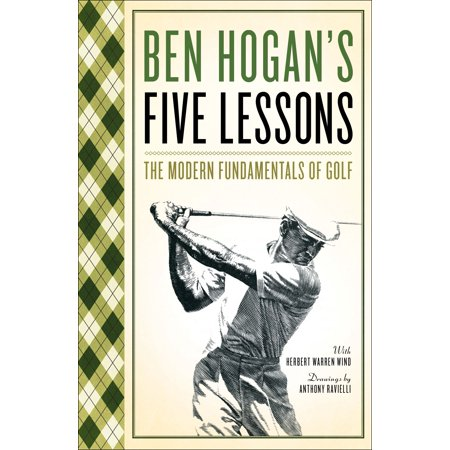 Ben Hogan's Five Lessons : The Modern Fundamentals of