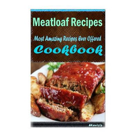 Meatloaf Recipes  101 Delicious  Nutritious  Low Budget  Mouth Watering Cookbook