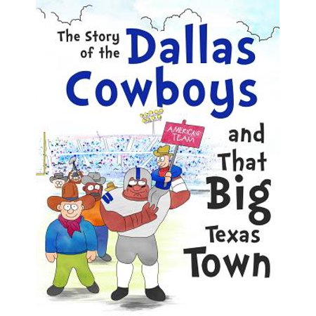 The Story of the Dallas Cowboys and That Big Texas Town (Paperback) - Halloween Stores In Dallas Texas