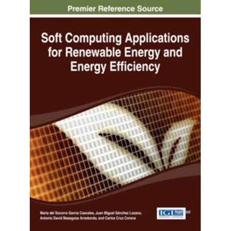 Soft Computing Applications for Renewable Energy and Energy Efficiency -