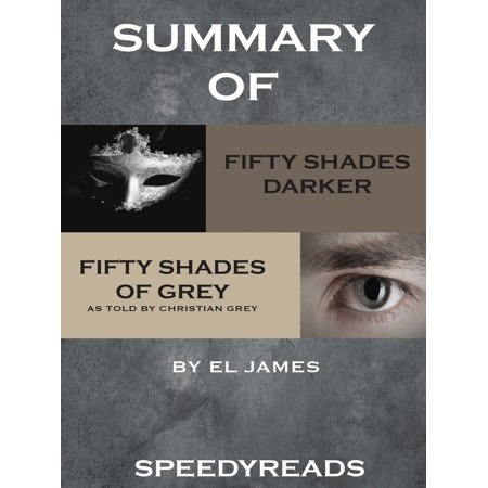 Summary of Fifty Shades Darker and Grey: Fifty Shades of Grey as Told by Christian Boxset -