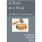 A Trial of A Trial (A Mock Trial Story) - eBook