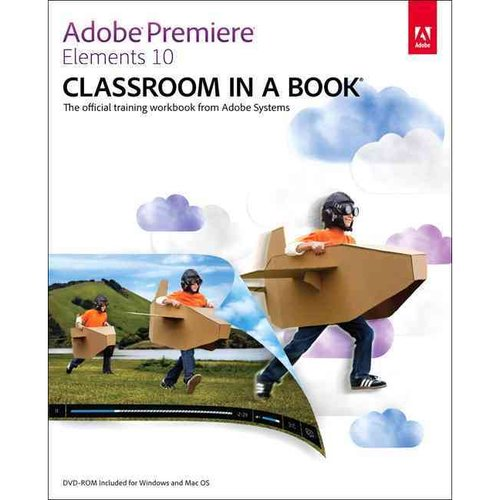 Adobe Premiere Elements 10: Classroom in a Book
