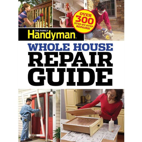 The Family Handyman Whole House Repair Guide