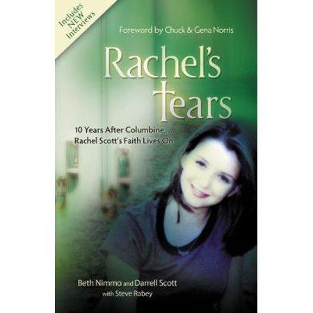 Rachel's Tears : 10 Years After Columbine... Rachel Scott's Faith Lives (Ten Years After Love Like A Man)
