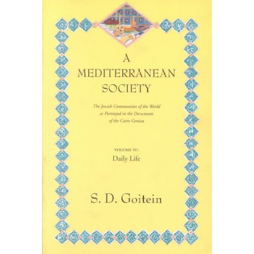 A Mediterranean Society: The Jewish Communities of the Arab Worlds as Portrayed in the Documents of the Cairo Geniza; Daily Life