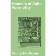 Memoirs of John Abernethy - eBook